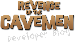 Revenge of the Cavemen Dev BlogRotC Dev-Blog
